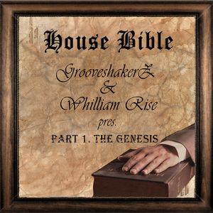GrooveshakerZ & Whilliam Rise pres. - House Bible [Continious DJ Mix] (2011)