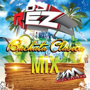 Bachata Mix Clasica May 2015 By Dj Rez #LMM