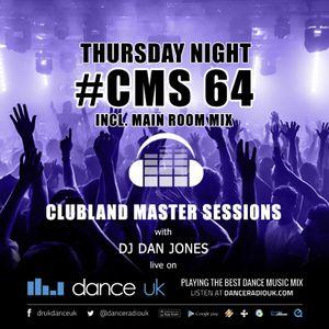 CMS64t - Clubland Master Sessions (Thur) - DJ Dan Jones - Dance Radio UK (16 FEB 2017)