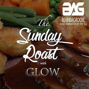 THE SUNDAY ROAST 05.05.2019 with GLOW