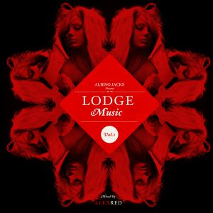 Albino Jacks presents Lodge Music vol.1