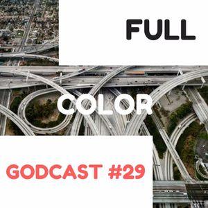 FULL COLOR GODCAST #29