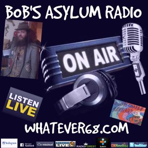 Bob's Asylum Radio recorded live on whatever68.com 6/12/17