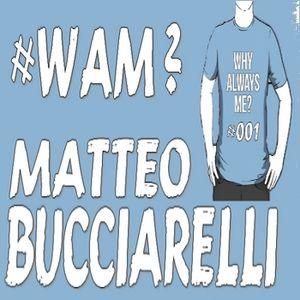 MATTEO BUCCIARELLI - WHY ALWAYS ME? #001