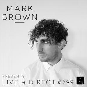 Mark Brown Presents Cr2 Live & Direct Radio Show 299