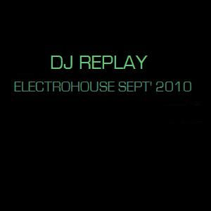 DJ Replay - Electro House Mix Sept' 2010