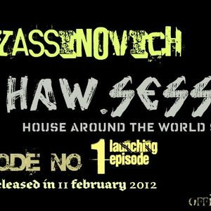 Dj yassinovich - HAW.SESSION EP 01 (official radio show & podcast)