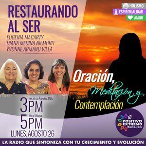 RESTAURANDO AL SER-08-26-19-ORACION MEDITACION Y CONTEMPLACION