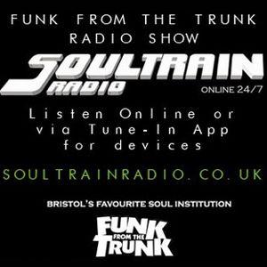 Funk From The Trunk Radio Show - Soultrain Radio (www.soultrainradio.co.uk) - January 2017