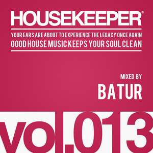 HOUSEKEEPER Podcast.013 Mixed By BATUR
