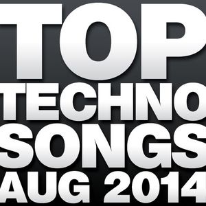 Top Techno Songs August 2014