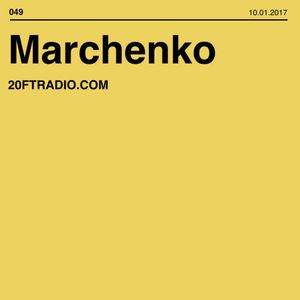 Marchenko @ 20ft Radio - 10/01/2017