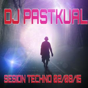 SESION TECHNO DE DJ PASTKUAL 02/08/15