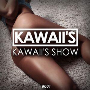 Kawaii's - Kawaii's Show #001