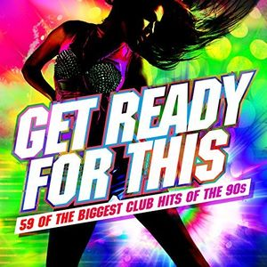 Get Ready For This (59 Of The Biggest Club Hits Of The 90s) Cd1