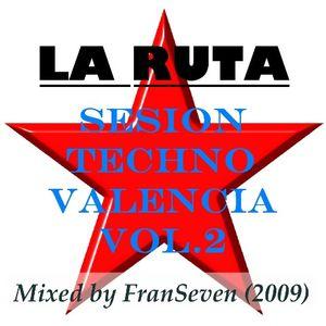 LA RUTA Sesion Techno Valencia vol.2 by Dj FranSeven
