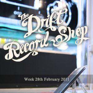 The Drift Record Shop Radio Hour: 28th February 2011
