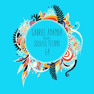 Gabriel Ananda - Gabriel Ananda Presents Soulful Techno 64