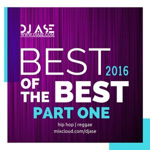 dj ASE - Best of the Best 2k16 - Pt.1 - Hip Hop Reggae