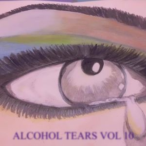 DJ Matthew Presents Alcohol Tears Volume 10
