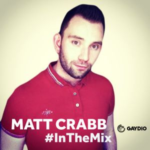 Matt Crabb #InTheMix - 21st June 2014 (Gaydio)