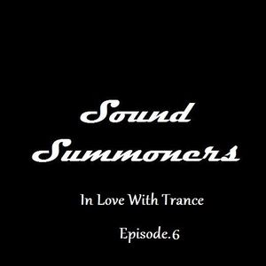 Sound Summoners : In Love With Trance. Episode 6