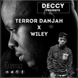 @DJ_Deccy Presents - TERROR DANJAH X WILEY