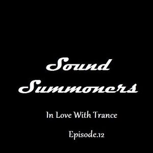 Sound Summoners : In Love With Trance. Episode 12