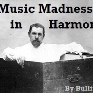 Madness in Harmony