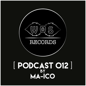 WOS Records - Podcast 012 by Mà-Ico
