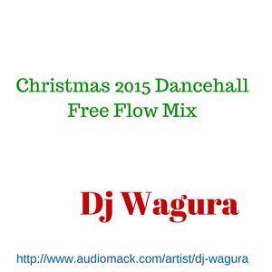Christmas 2015 Dancehall Free Flow Mix
