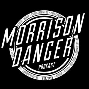 Morrison & Danger - Show 25