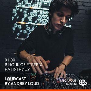 Andrey Loud - Loudcast #85 (vinyl only) @ Megapolis 89,5 FM (21.04.2017)
