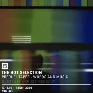 The Hot Selection w/ Prequel Tapes & Ghost McGrady - 13th December 2015