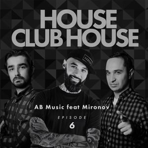 AB Music feat Mironov - House & Club House #6