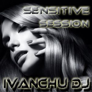 Sensitive Session @ Ivanchu Dj 2011