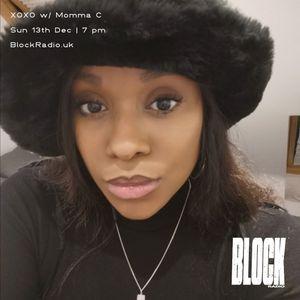 XOXO w/ Momma C @ Block Radio - 13th Dec 2020