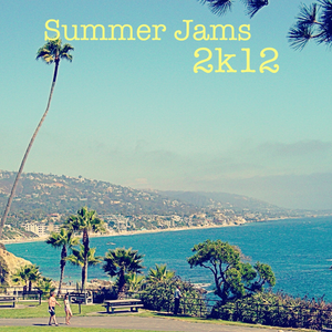 Summer Jams 2k12, Vol. 1