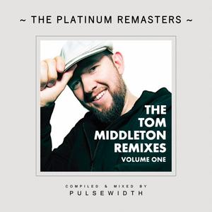 The Tom Middleton Remixes: Volume One (2017 Platinum Remaster)