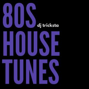 DJ Tricksta - 80s House Tunes