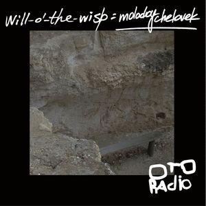 molodoy chelovek - Will-o'-the-wisp podcast