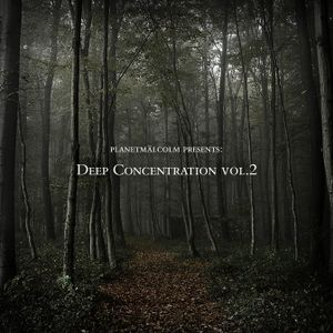 planetmälcolm - Deep Concentration Vol.02
