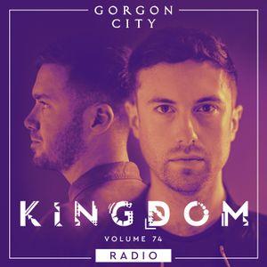 Gorgon City KINGDOM Radio 074