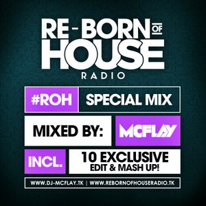 McFlay presents. Re-Born Of House Radio Special Mix