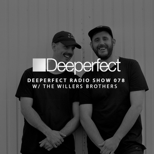 Deeperfect Radio 078 | The Willers Brothers