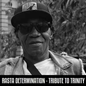 Positive Thursdays episode 775 - Rasta Determination - Tribute To Trinity (15th April 2021)