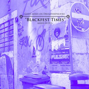 Guest Mixes on Drugoyhiphop.ru: Blackfest Times by 813