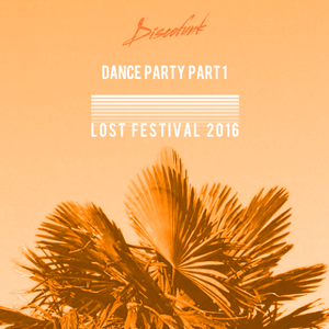 Dance Party Live @ LOST Festival 2016 (Part One)