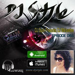 DJ Style Presents DJ Melowdee Ep 065