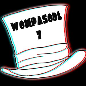 Wompasode 7 - Stay Funky